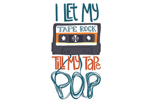 5-i-let-my-tape-rock-til-my-tape-pop